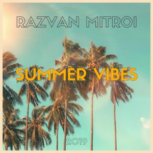 Razvan Mitroi - Summer Vibes