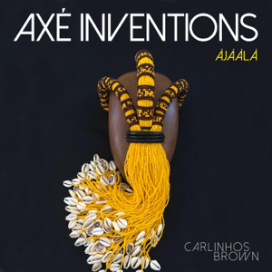 Carlinhos Brown - Axé Inventions (Àjààlà)