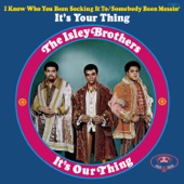 the isley brothers - I Know Who You Been Socking It To