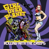 Girl Over Planet - Rolling With the Creeps