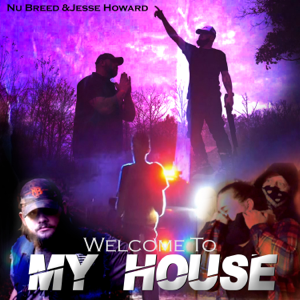 Nu Breed & Jesse Howard - Welcome to My House