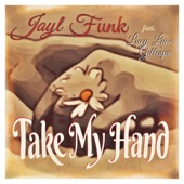 Take My Hand (feat. Lucy Lune Gillespie) - Single