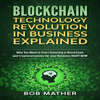 Bob Mather - Blockchain Technology Revolution in Business Explained: Why You Need to Start Investing in Blockchain and Cryptocurrencies for Your Business Right Now (Unabridged)  artwork