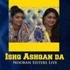 Ishq Ashqan Da Nooran Sisters Live Single