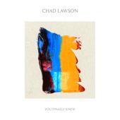 You Finally Knew - Chad Lawson