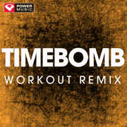Timebomb (Extended Workout Remix) - Power Music Workout - Power Music Workout