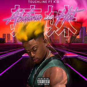 Touchline - Abafana Aba Hot feat. KO