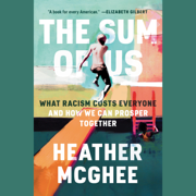 The Sum of Us: What Racism Costs Everyone and How We Can Prosper Together (Unabridged)