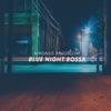 Magnus Ringblom - Blue Night