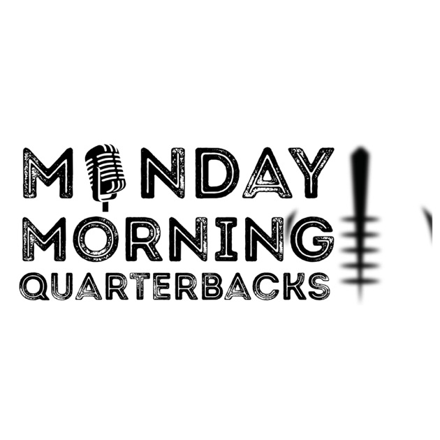Monday Morning Quarterbacks By Mcluvin On Apple Podcasts