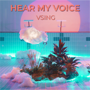 VSing - Hear My Voice