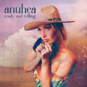 Anuhea - Ready and Willing