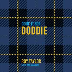 Roy Taylor & The MND Assassins - Doin' it for Doddie