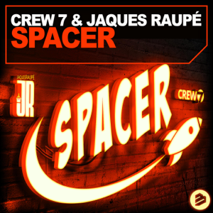 Crew 7 & Jaques Raupé - Spacer