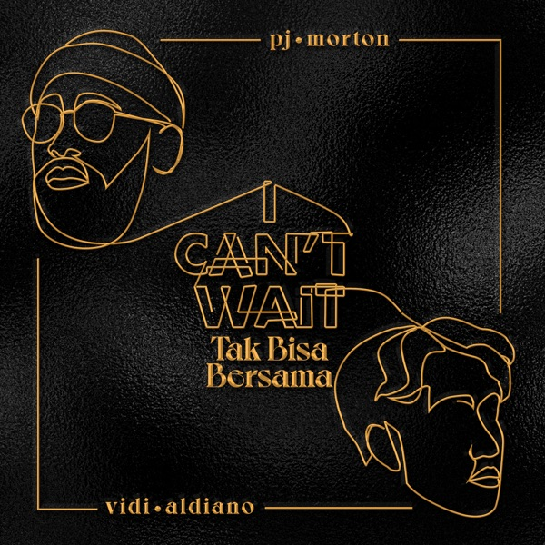 I Can't Wait x Tak Bisa Bersama - Single