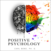 Positive Psychology: Overcome Negativity and Turn Anxiety into Positive Energy - Learn How to Manage your Emotions and Achieve your Goals - Eliminate Stress and Start to Think Positive Right Now (Unabridged)
