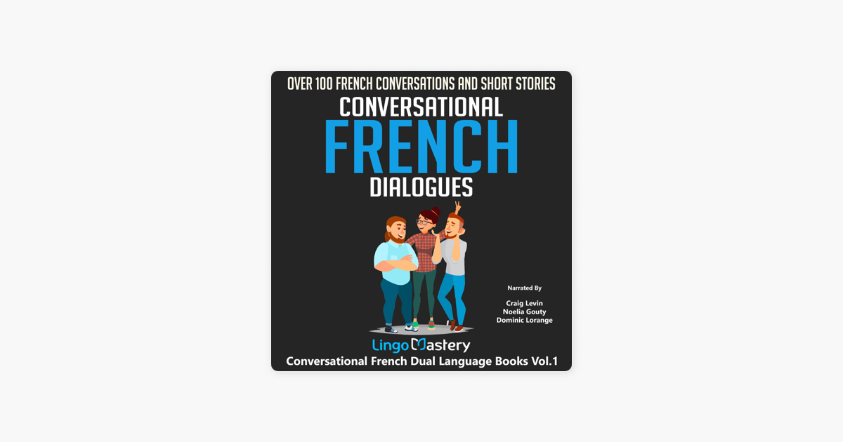 ‎Conversational French Dialogues: Over 100 French Conversations and Short  Stories: Conversational French Dual Language Books (Unabridged)