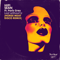 Lost without U (feat. Paris Grey) [Horse Meat Disco Remix] - Single