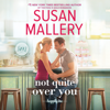 Susan Mallery - Not Quite Over You  artwork