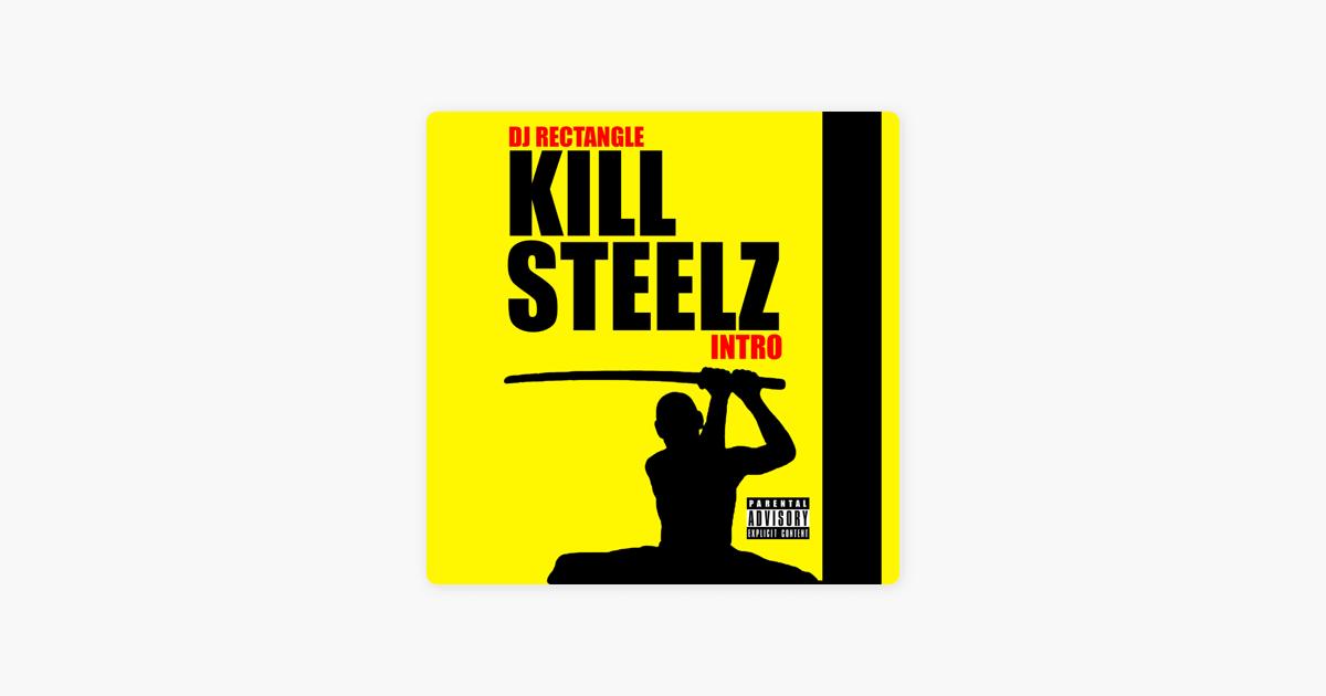Kill Steelz Intro - Single by Dj Rectangle