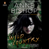Anne Bishop - Wild Country (Unabridged)  artwork