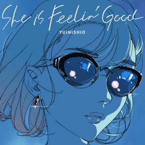 ゆいにしお - She is Feelin' Good