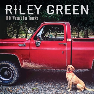 Riley Green – If It Wasn't for Trucks – EP [iTunes Plus AAC M4A]