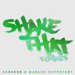 Dansson & Marlon Hoffstadt - Shake That