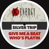 Silver Trip - Give Me A Beat (Club Mix)