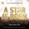 David Plumpton - A Star Is Born for Ballet: 10 Inspirational Ballet Class Tracks  artwork