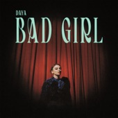 Daya - Bad Girl