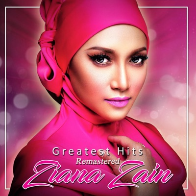 Greatest Hits Ziana Zain (Remastered) - Ziana Zain