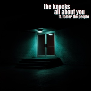 The Knocks - All About You feat. Foster The People