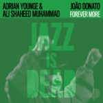 João Donato, Adrian Younge & Ali Shaheed Muhammad - Forever More