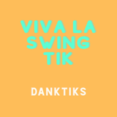 Viva la Swing Tik - DankTiks Cover Art