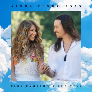 Elba Ramalho - Ainda Tenho Asas feat. Luã Yvys