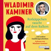 Wladimir Kaminer - Rotkäppchen raucht auf dem Balkon artwork
