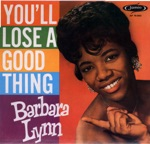 Barbara Lynn - You'll Lose a Good Thing