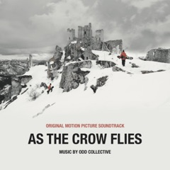 As the Crow Flies (Original Motion Picture Soundtrack) [Original Motion Picture Soundtrack]