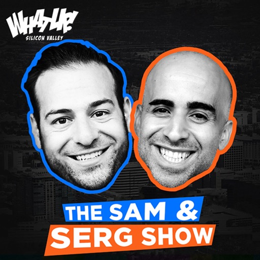 Cover image of The Sam & Serg Show | WhatUp Silicon Valley | What Up | South Bay | StartUps | Entrepreneurs | Business Networking | Events |