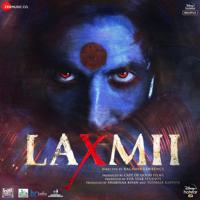Shashi, DJ Khushi, Ullumanati & Tanishk Bagchi - Laxmii (Original Motion Picture Soundtrack)