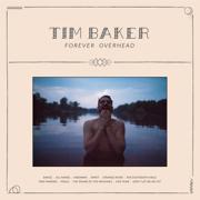 Forever Overhead - Tim Baker - Tim Baker