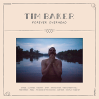 Tim Baker - Forever Overhead artwork