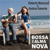 Roberto Menescal, Andrea Amorim - O Barquinho