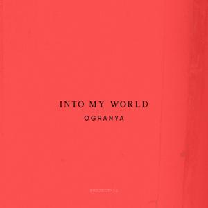 Ogranya - Into My World