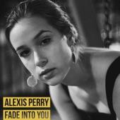 Alexis Perry - Fade into You