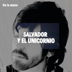Salvador y el Unicornio - De La Mano