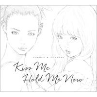 CAROLE & TUESDAY (Vo. Nai Br.XX & Celeina Ann) - Kiss Me / Hold Me Now - Single