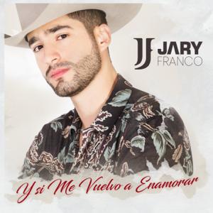 Jary Franco - Y Si Me Vuelvo A Enamorar