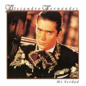 Alejandro Fernández - Mi Verdad